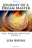 Journey of a Dream Master: The Dream Masters - Book 1 (Paperback)
