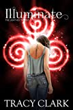 Illuminate (Light Key Trilogy) by Tracy Clark
