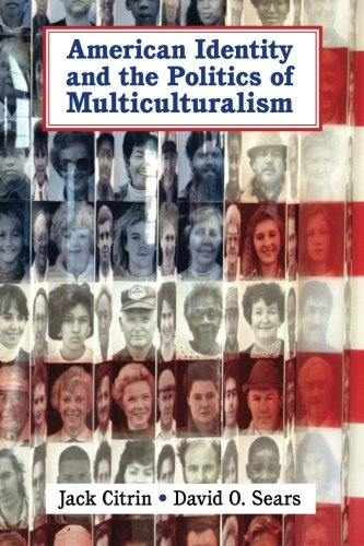 American Identity and the Politics of Multiculturalism (Cambridge Studies in Public Opinion and Political Psychology)
