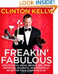 Freakin' Fabulous: How to Dress, Spea...