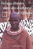 """Afficher """"Voyage illustré de Tunis à Nairobi dans dix-huit pays d'Afrique"""""""
