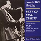 echange, troc King Curtis - Groovin' With The King : Best Of ...