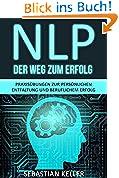 NLP – Der Weg zum Erfolg: Praxisübungen für berufl. Erfolg