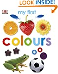 My First Colours (My First Board Book)