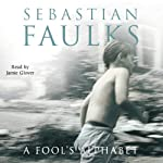 A Fool's Alphabet | Sebastian Faulks