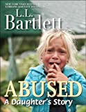 Abused -- A Daughter's Story