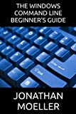img - for The Windows Command Line Beginner's Guide - Second Edition (Computer Beginner's Guides) book / textbook / text book