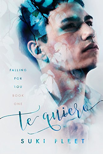 Te Quiero (Falling for You Book 1) (English Edition)