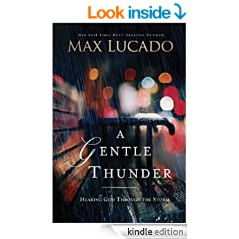 A Gentle Thunder: Hearing God through the storm (The Bestseller Collection)