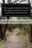img - for Through Glacier Park Seeing America First with Howard Eaton book / textbook / text book