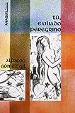 img - for Tu, exiliado peregrino (Anaquel poesia) (Spanish Edition) book / textbook / text book