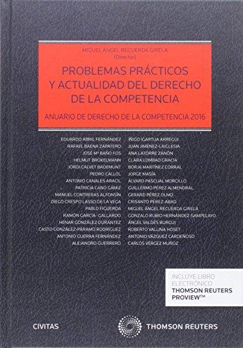 Problemas Prácticos Y Actualidad Del Derecho De La Competencia (Estudios y Comentarios de Legislación)