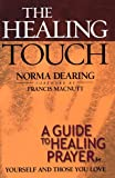 Image of Healing Touch, The: A Guide to Healing Prayer for Yourself and Those You Love