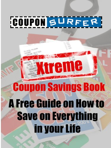 CouponSurfer's Xtreme Coupon Savings Book: A Guide on How to Save on Everything in your Life