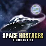 The Space Hostages | Nicholas Fisk