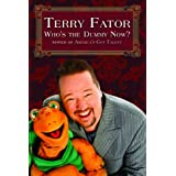 Who's the Dummy Now? ~ Terry Fator