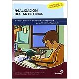 Realización del arte final: Técnicas básicas de ilustración y composición para el grafista-maquetista (Artes gráficas...