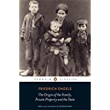 The Origin of the Family, Private Property and the State (Penguin Classics) ~ Friedrich Engels