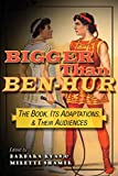 img - for Bigger than Ben-Hur: The Book, Its Adaptations, and Their Audiences (Television and Popular Culture) book / textbook / text book