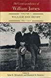 The Correspondence of William James: William and Henry 1897-1910 (0813915104) by James, William