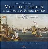 echange, troc Louis Garneray - Vue des côtes et des ports de France en 1823