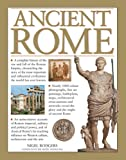 img - for Ancient Rome: A Complete History Of The Rise And Fall Of The Roman Empire, Chronicling The Story Of The Most Important And Influential Civilization The World Has Ever Known book / textbook / text book