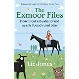 The Exmoor Files: How I Lost A Husband And Nearly Found Rural Blissby Liz Jones