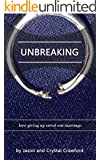 Unbreaking: How Giving Up Saved Our Marriage