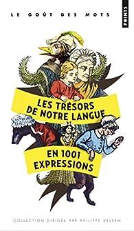 Les trésors de notre langue en 1001 expressions par Marianne Tillier