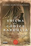 img - for El enigma del codice Bardulia (Spanish Edition) by Alvaro Moreno Ancillo (2011-04-25) book / textbook / text book