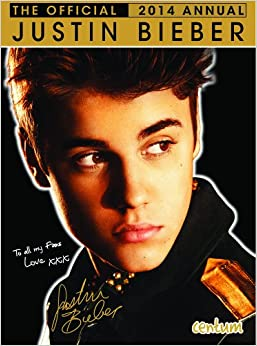 The Official Justin Bieber Annual 2014 Hardcover – September 1, 2013