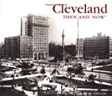 img - for Cleveland Then and Now (Then & Now) book / textbook / text book