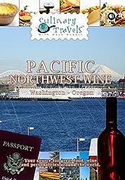 Culinary Travels - Pacific Northwest Wine Washington