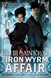 The Iron Wyrm Affair (Bannon and Clare Book 1)