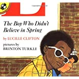The Boy Who Didn't Believe in Spring (Unicorn Paperback)