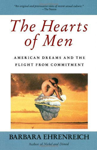 The Hearts of Men: American Dreams and the Flight from...
