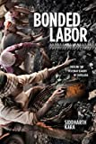 img - for [(Bonded Labor: Tackling the System of Slavery in South Asia )] [Author: Siddharth Kara] [Oct-2012] book / textbook / text book