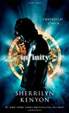 Infinity: Chronicles of Nick: Written by Sherrilyn Kenyon, 2010 Edition, (1st Edition) Publisher: St. Martin's Griffin [Hardcover]