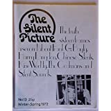 The Silent Picture (The Silent Picture: The Only Serious Quarterly Devoted Entirely to the Art and History of the Silent Motion Picture, Issue 13 Spring 1972)