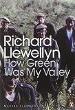 Richard Llewellyn How Green Was My Valley (Penguin Modern Classics)