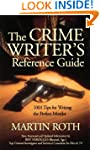The Crime Writer's Reference Guide: 1...