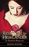 Resisting the Highlander: A Scottish Historical Romance