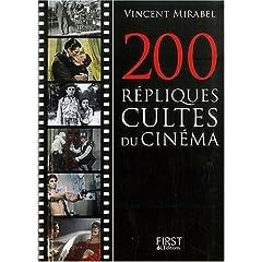 200 répliques cultes du cinéma - Vincent Mirabel