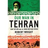 Our Man In Tehranby Robert Wright