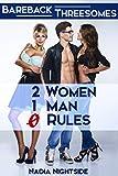 Bareback Threesomes: 2 Women, 1 Man, 0 Rules (No Limits Erotica)