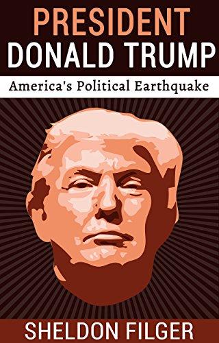 president-donald-trump-americas-political-earthquake-english-edition