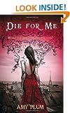 Die For Me: Number 1 in series