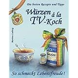 """W�rzen � la TV-Koch - Band 1: Die besten Rezepte und Tippsvon """"Martina Ludwig"""""""