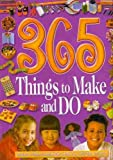 Vivienne Bolton 365 Things to Make and Do: Hundreds of Ideas for Hand-crafted Models, Toys, Useful Gifts, and Games