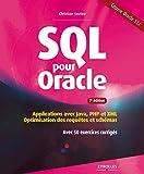SQL pour Oracle: Applications avec Java, PHP et XML - Optimisation des requ�tes et sch�mas - Avec 50 exercices corrig�s